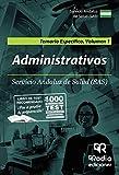 Administrativos. Servicio Andaluz de Salud (SAS). Temario Específico. Volumen 1: Temario Específico