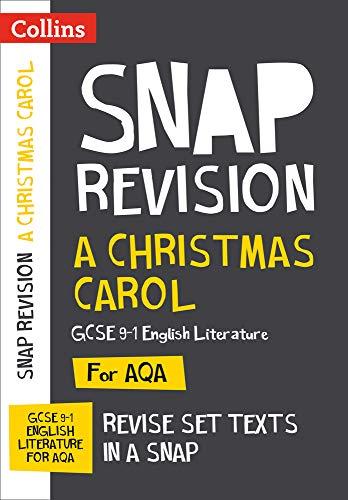A Christmas Carol: AQA GCSE 9-1 English Literature Text Guide: For the 2020 Autumn & 2021 Summer Exams (Collins GCSE Grade 9-1 SNAP Revision)