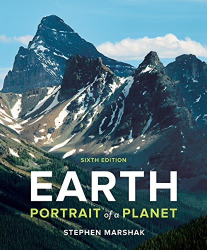 Compare Textbook Prices for Earth: Portrait of a Planet Sixth Edition ISBN 9780393640137 by Marshak, Stephen