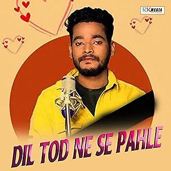 Dil Tod Ne Se Pahle