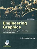 Engineering Graphics (As per Revised VTU Syllabus 2018-2022) VTU Prescribed Book