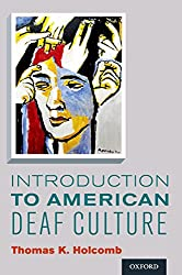 Introduction to American Deaf Culture (Professional Perspectives On Deafness: Evidence and Applications) 1st Edition, Kindle Edition