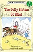 The Golly Sisters Go West (I Can Read Books: Level 3) by Betsy Cromer Byars (1990-01-01)