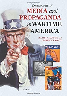 Encyclopedia of Media and Propaganda in Wartime America
