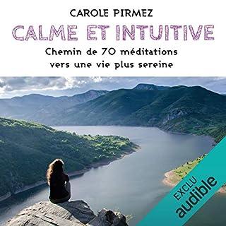 Page de couverture de Calme et intuitive. Chemin de 70 méditations vers une vie plus sereine