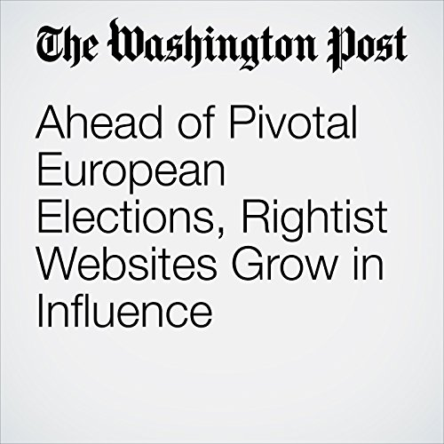 Ahead of Pivotal European Elections, Rightist Websites Grow in Influence copertina