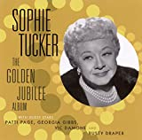 "Sophie Tucker ""The Golden Jubilee Album"