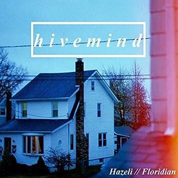 Hivemind (Hazeli / Floridian Split)