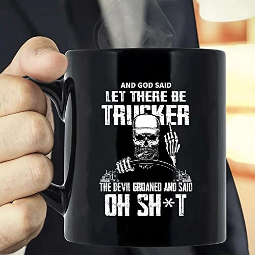 Situen And God Said Let There Be Trucker, The Devil Groaned And Said Oh Sht Coffee Mug - The Funny Coffee Mugs For Halloween, Holiday, Christmas Party Decoration 11-15 Ounce Cettire