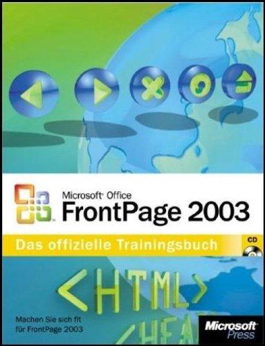 Microsoft Office FrontPage 2003 - Das offizielle Trainingsbuch: Machen Sie sich fit für FrontPage 2003