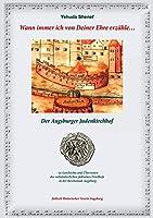 Wann immer ich von Deiner Ehre erzaehle ...: Der Augsburger Judenkirchhof - zu Geschichte und Ueberresten des mittelalterlichen juedischen Friedhofs in der Reichsstadt Augsburg