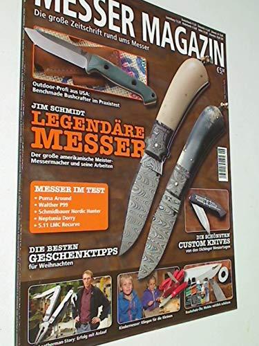 Messer Magazin Nr. 6 / 2013 Test: Puma Around, Walther P99, Schmidbauer Nordic Hunter, Neptunia Dorry, 5.11 LMC Recurve; Benchmade Bushcrafter im Praxistest. Zeitschrift 4195012305505
