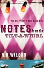 By N. D. Wilson - Notes From The Tilt-A-Whirl (Original) (1.4.2012)