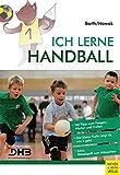 Ich lerne Handball (Ich lerne, ich trainiere...) - Katrin Barth