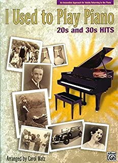 I Used to Play Piano -- 20s and 30s Hits: An Innovative Appr