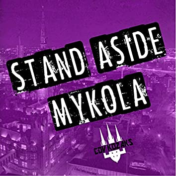 Stand Aside Mykola