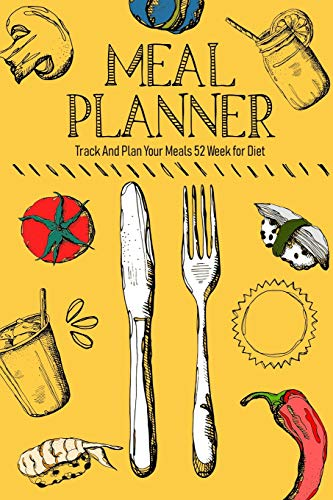 Meal Planner Track And Plan Your Meals 52 Week for Diet