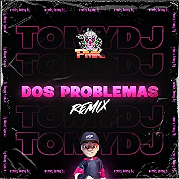 Dos Problemas (Remix)