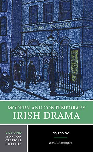 Modern and Contemporary Irish Drama (Norton Critical Editions)