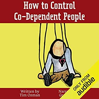 How to Control Co-Dependent People audiobook cover art