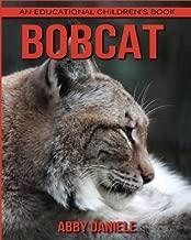 Bobcat! An Educational Children's Book about Bobcat with Fun Facts & Photos
