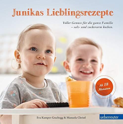 Junikas Lieblingsrezepte - Voller Genuss für die ganze Familie - salz- und zuckerarm kochen