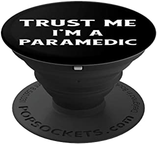 Trust Me I'm A Paramedic Slogan Funny Phrase EMS EMT Saying PopSockets Grip and Stand for Phones and Tablets