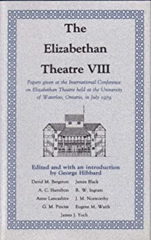 Hardcover The Elizabethan Theatre VIII: Papers given at the Eighth International Conference on Elizabethan Theatre Held at the University of Waterloo, Ontario, in July 1979 Book