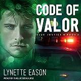 Code of Valor: Blue Justice Series, Book 3 - Lynette Eason