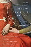 Beauty, Order, and Mystery: A Christian Vision of Human Sexuality (Center for Pastor Theologians Series)