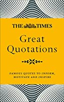 The Times Great Quotations: Famous Quotes to Inform, Motivate and Inspire (Times Books)