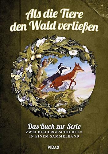 Als die Tiere den Wald verließen: Das Buch zur Serie