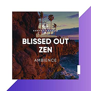 Blissed Out Zen Ambience