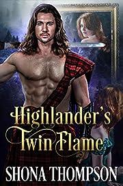 Highlander's Twin Flame: Scottish Medieval Highlander Romance
