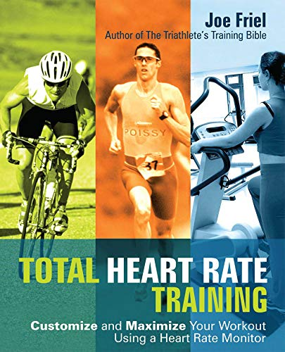 Total Heart Rate Training: Customize and Maximize Your Workout Using a Heart Rate Monitor (English Edition)