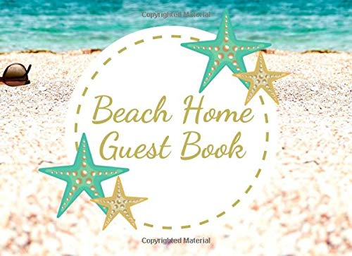 Beach Home Guest Book: Shore Theme Vacation Guest Book for your guests to sign in - Airbnb, VRBO (Vacation House Guest Book)