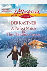 A Perfect Match and The Christmas Groom: An Anthology (Love Inspired Classics) Kindle Edition