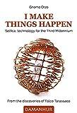 I make things happen (English Edition)