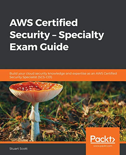 Compare Textbook Prices for AWS Certified Security – Specialty Exam Guide: Build your cloud security knowledge and expertise as an AWS Certified Security Specialist SCS-C01 Illustrated Edition ISBN 9781789534474 by Scott, Stuart