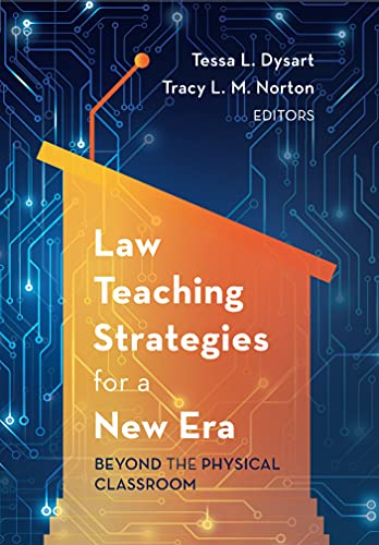 Law Teaching Strategies for a New Era: Beyond the Physical Classroom