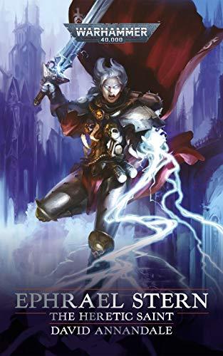 Ephrael Stern: The Heretic Saint (Warhammer 40,000) (English Edition)