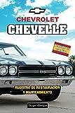 CHEVROLET CHEVELLE: REGISTRO DE RESTAURACIÓN Y MANTENIMIENTO (Ediciones en español)
