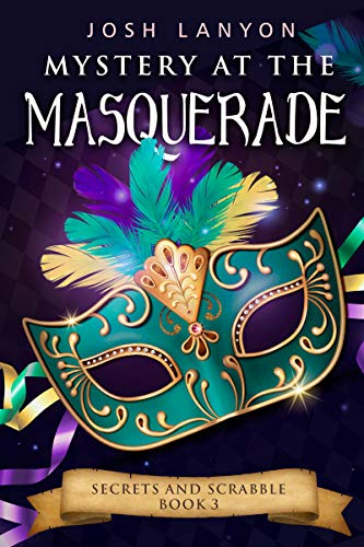 Mystery at the Masquerade: An M/M Cozy Mystery (Secrets and Scrabble Book 3) by [Josh Lanyon]