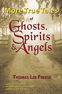More True Tales of Ghosts, Spirits & Angels