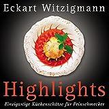 ISBN zu Highlights: Einzigartige Küchenschätze für Feinschmecker