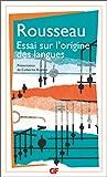Essai sur l'origine des langues où il est parlé de la mélodie et de l'imitation musicale - Suivi de Lettre sur la musique française et Examen de deux principes avancés par M. Rameau