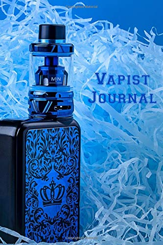 Vapist Journal: Vaporizer Vaping Review Notebook | Vaporizer Vaping Pre-Formatted Pages E-Cigarette Notebook | Journal Gift