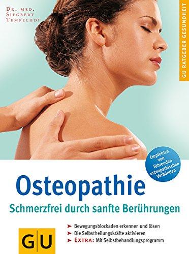Osteopathie. Schmerzfrei durch sanfte Berührungen