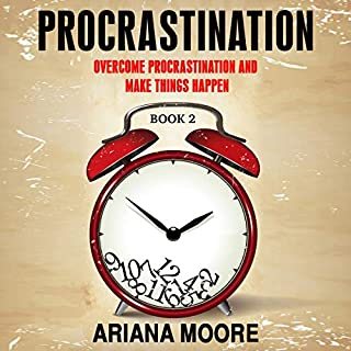 Procrastination: Overcome Procrastination and Make Things Happen, Book 2                   By:                                                                                                                                 Ariana Moore                               Narrated by:                                                                                                                                 Carl H. Martens                      Length: 31 mins     Not rated yet     Overall 0.0