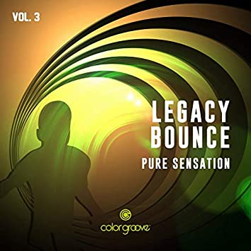 Legacy Bounce, Vol. 3 (Pure Sensation)